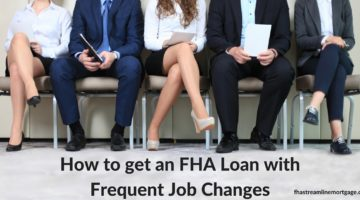 How to get an FHA Loan with Frequent Job Changes