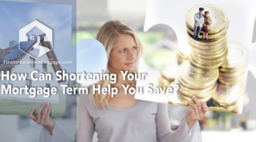 How Can Shortening Your Mortgage Term Help You Save?