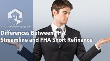 Differences Between FHA Streamline and FHA Short Refinance