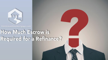 How Much Escrow is Required for a Refinance?